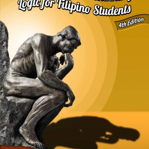 The Art of Critical Thinking: Logic for Filipino Students (Fourth Edition)