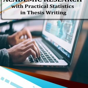 ACADEMIC RESEARCH with Practical Statistics in Thesis Writing