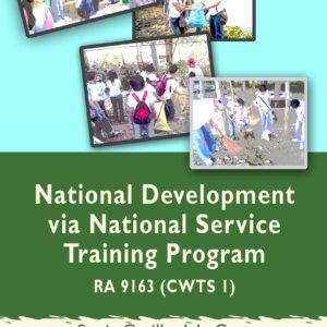 NATIONAL DEVELOPMENT via NATIONAL SERVICE TRAINING PROGRAM – R.A. 9163 (CWTS 1)